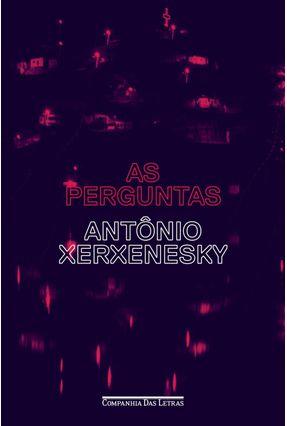 As Perguntas - Xerxenesky,Antônio | Hoshan.org