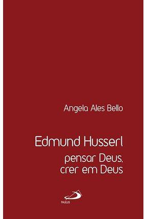 Pensar Deus, Crer Em Deus - Edmund Russerl | Nisrs.org
