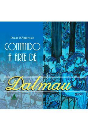 Contando A Arte De Dalmau - D'ambrosio,Oscar   Tagrny.org