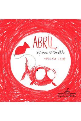 Abril, o Peixe Vermelho - Leray,Marjolaine | Tagrny.org