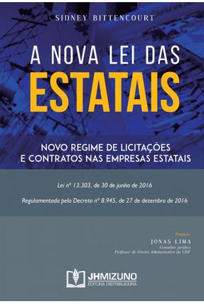 A Nova Lei Das Estatais - Novo Regime de Licitações e Contratos Nas Empresas Estatais - Bittencourt,Sidney | Hoshan.org