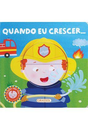 Quando Eu Crescer... - Col. Vira-Vira - Alves,Monica Fleisher | Hoshan.org