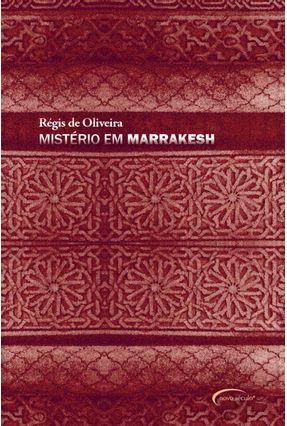 Mistério Em Marrakesh - Oliveira,Régis de   Hoshan.org