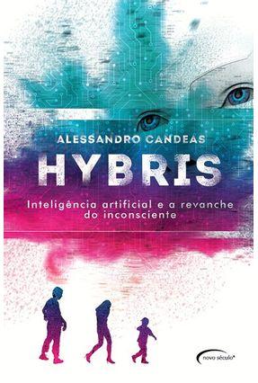 Hybris - Inteligência Artificial e A Revanche do Inconsciente - Candeas,Alessandro | Hoshan.org
