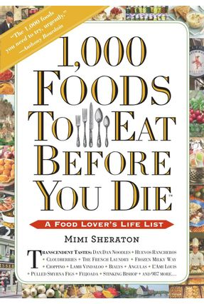 1,000 Foods To Eat Before You Die - Sheraton,Mimi | Hoshan.org