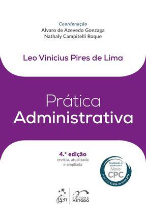 Prática Administrativa - Col. Prática - 4ª Edição 2016 - Lima,Léo Vinícius Pires De   Tagrny.org