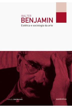 Estética e Sociologia da Arte - Benjamin,Walter   Hoshan.org
