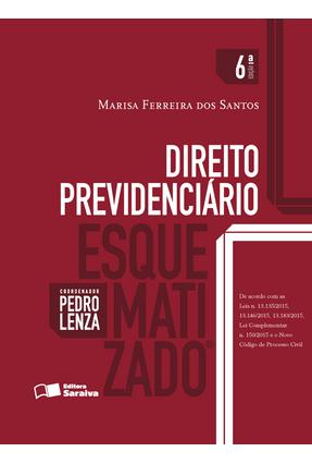 Edição antiga - Direito Previdenciário Esquematizado - 6ª Ed. 2016 - Santos,Marisa Ferreira dos | Hoshan.org