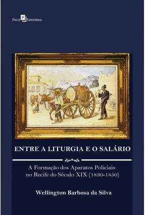 Entre A Liturgia e o Salário - Wellington Barbosa da Silva pdf epub