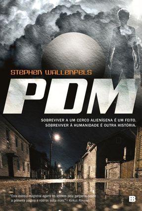 Pdm - Sobreviver A Um Cerco Alienígena É Um Feito - Sobreviver À Humanidade É Outra História - Wallenfels,Stephen   Hoshan.org