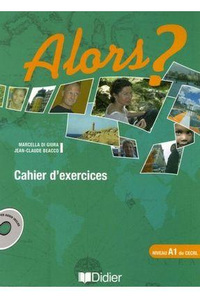 Alors? - Niveau A1 - Cahier D´Exercices + CD Audio - Beacco,Jean-Claude | Hoshan.org