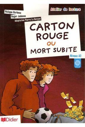 Atelier De Lecture  - Carton Rouge ou Mort Subite - Niveau A2 - Barbeau,Philippe Judenne,Roger | Hoshan.org