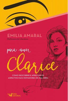 Para Amar Clarice - Amaral,Emilia   Tagrny.org