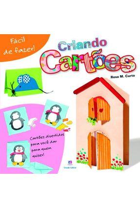 Criando Cartões - Col. Fácil de Fazer! - Curto,Rosa M.   Nisrs.org