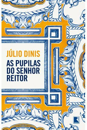 As Pupilas Do Senhor Reitor - Dinis,Júlio | Tagrny.org