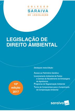 Edição antiga - Legislação de Direito Ambiental - Col. Saraiva de - Editora Saraiva   Hoshan.org