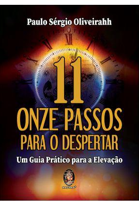 Onze Passos Para o Despertar - Um Guia Prático Para A Elevação - Oliveirahh,Paulo Sergio | Tagrny.org