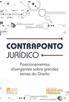 Contraponto Jurídico - Posicionamentos Divergentes Sobre Grandes Temas Do Direito