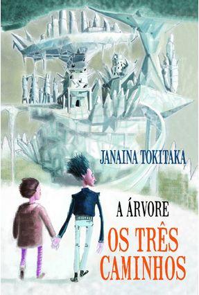 A Árvore - Os Três Caminhos - Tokitaka,Janaina pdf epub