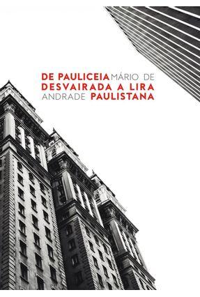 De Pauliceia Desvairada A Lira Paulistana - Andrade,Mário de pdf epub