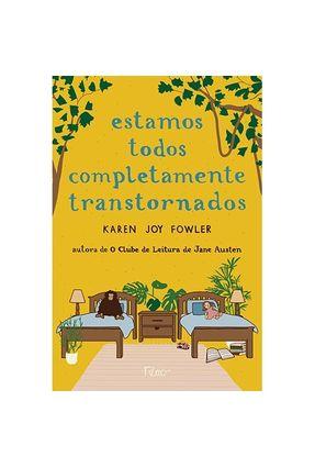 Estamos Todos Completamente Transtornados - Fowler,Karen Joy | Hoshan.org