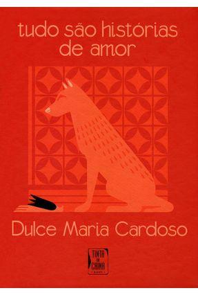 Tudo São Histórias de Amor - Cardoso,Dulce Maria | Hoshan.org