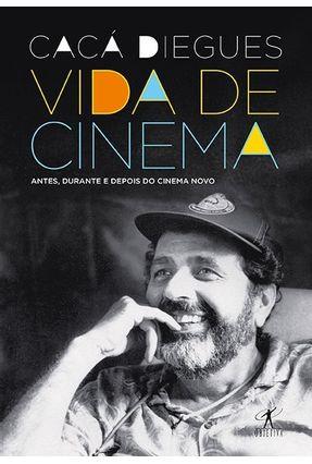 Vida de Cinema - Diegues,Cacá | Tagrny.org