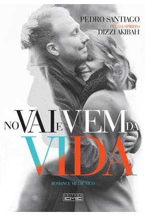 No Vai e Vem da Vida - Santiago,Pedro | Tagrny.org