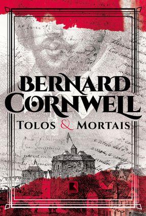 Tolos E Mortais - Cornwell,Bernard pdf epub