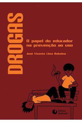 Drogas: o Papel do Educador na Prevenção ao Uso - Lima Robaina,José Vicente pdf epub