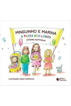 Minguinho e Marina - A Festa Dos Livros - Jussara Hoffmann   Nisrs.org