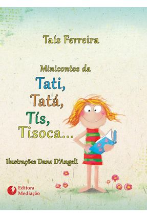 Minicontos da Tati, Tatá, Tís, Tisoca... - Taís Ferreira pdf epub