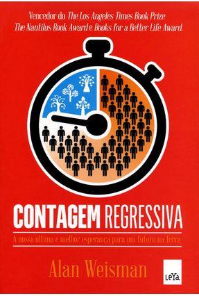Contagem Regressiva - A Nossa Última e Melhor Esperança Para Um Futuro na Terra - Weisman,Alan pdf epub