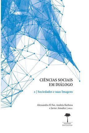 Ciências Sociais Em Diálogo - Sociedade e Suas Imagens - Vol. 2 - Far, Alessandra El Barbosa,Andréa Amadeo,Javier | Hoshan.org