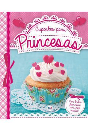 Cupcakes Para Princesas - Editora Ciranda Cultural pdf epub