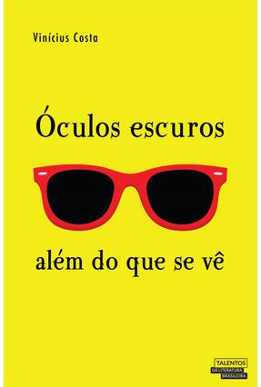 Óculos Escuros: Além do Que Se Vê - Vinícius Costa | Tagrny.org