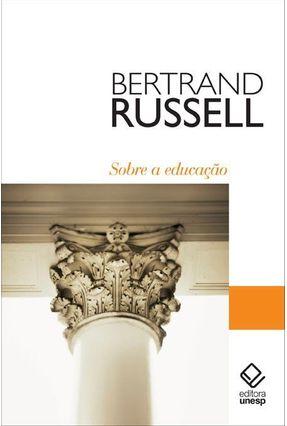 Sobre Educação - Bertrand Russel | Tagrny.org