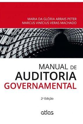 Manual de Auditoria Governamental - 2ª Ed. 2014 - Peter,Maria da Glória Arrais Machado,Marcus Vinícius Veras | Tagrny.org