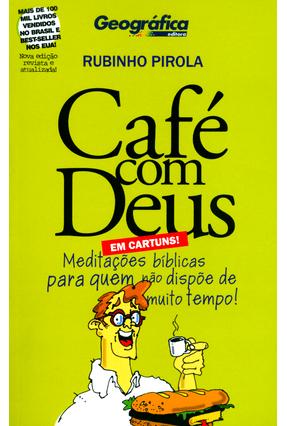 Cafe Com Deus - Meditações Bíblicas Para Quem Não Dispóe de Muito Tempo - Em Cartuns! - 2ª Ed. 2014 - Pirola,Rubinho | Hoshan.org