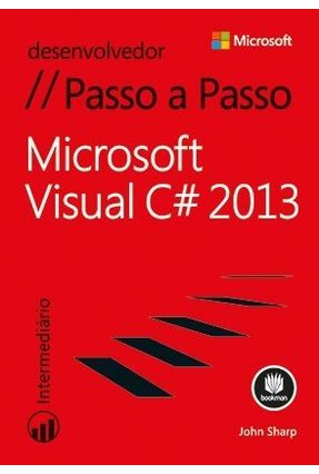 Microsoft Visual C# 2013 Passo A Passo - Sharp,John   Nisrs.org