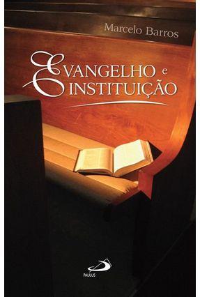 Edição antiga - Evangelho e Instituição - Barros,Marcelo pdf epub