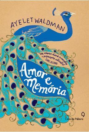 Amor e Memória - Waldman,Ayelet | Tagrny.org
