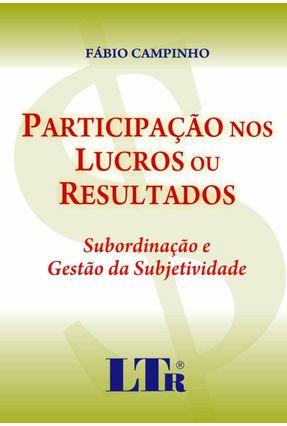 Participação Nos Lucros ou Resultados - Subordinação e Gestão da Subjetividade - Campinho,Fábio   Hoshan.org