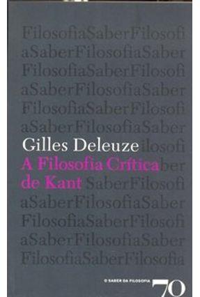 A Filosofia Crítica de Kant - Col. O Saber da Filosofia - Deleuze,Gilles pdf epub