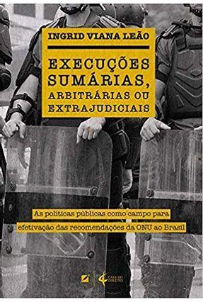 Execuções Sumárias, Arbitrárias e Extrajudiciais - Viana Leão,Ingrid pdf epub