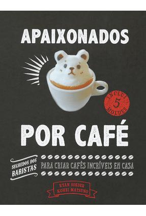 Apaixonados Por Café - De Oliveira Rodrigues,Eni Carmo | Hoshan.org