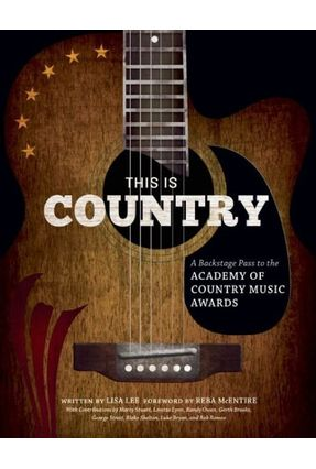 This Is Country - A Backstage Pass To The Academy Of Country Music Awards - Lee,Lisa McEntire,Reba pdf epub
