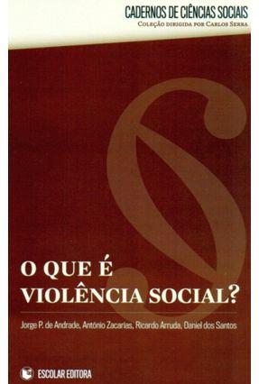 O Que É Violência Social? - Andrade,Jorge P. De Zacarias,António Arruda,Ricardo pdf epub