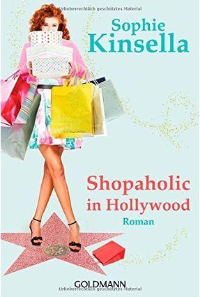 Shopaholic In Hollywood - Kinsella,Sophie | Tagrny.org