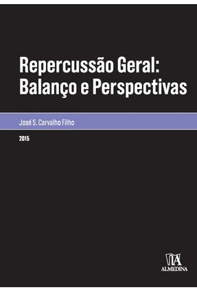 Repercussão Geral - Balanço e Perspectivas - Col. Monografias - Carvalho Filho,José dos Santos | Hoshan.org